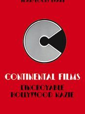 Livre:  Continental films, l'incroyable Hollywood nazie