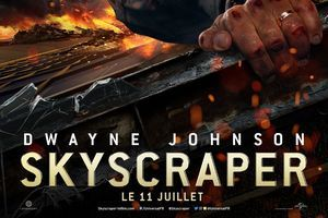 "Box-office mondial:  ""Skyscraper"" revient en force"